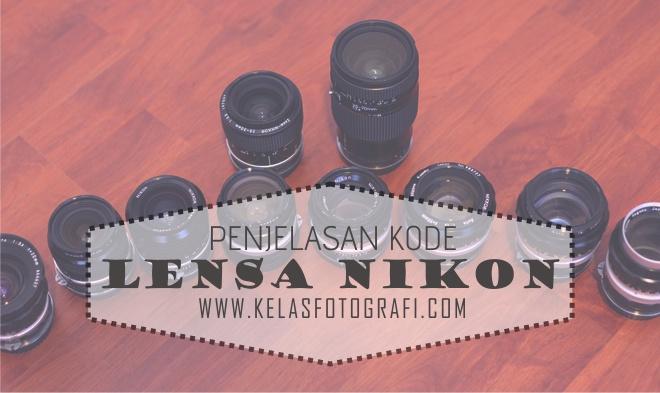 Penjelasan Kode-Kode Pada Lensa Nikon