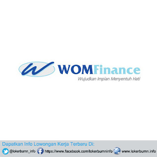 Lowongan Kerja Resmi PT. WOM Finance, Tbk untuk lulusan SMA SMK D3 S1 Semua Jurusan