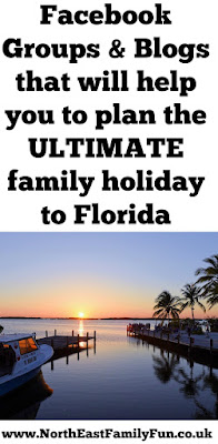 How to plan the ultimate family holiday to Florida including top tips and advice - the best facebook groups to join and blogs to read