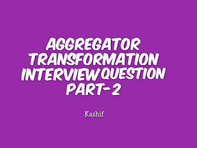 Interview questions on aggregator transformation in informatica