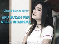 Chord Kunci Gitar Aku Bukan Wifi Nella Kharisma Versi Asli Original