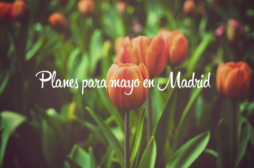 mejores-planes-mayo-madrid
