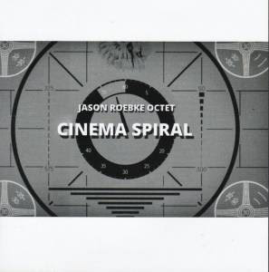 Jason Roebke 8tet, Cinema Spiral