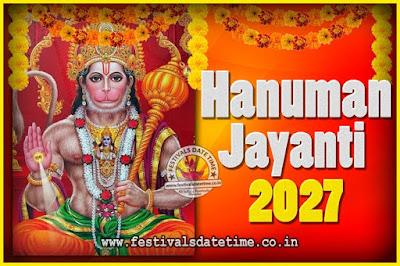 2027 Hanuman Jayanti Pooja Date & Time, 2027 Hanuman Jayanti Calendar