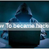 How To Became Hacker | Ethical hacker