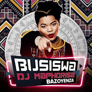 busiswa-feat-dj-maphorisa-bazoyenza