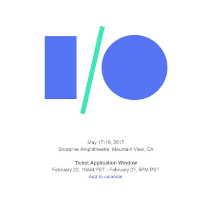 Google IO 2017 - Ticket Application Window starts February 22, 2017