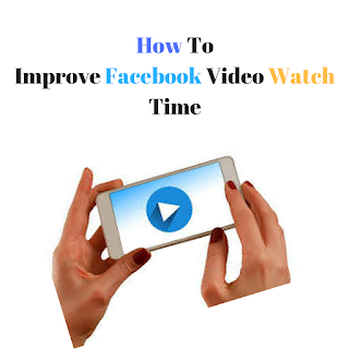 facebook video watch time increase
