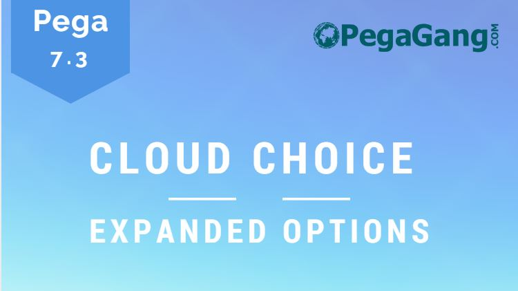pega 7.3 Cloud choice – Expanded options - PCF