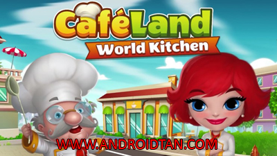 Cafeland World Kitchen Mod Apk v1.4.0 Unlimited Money Terbaru
