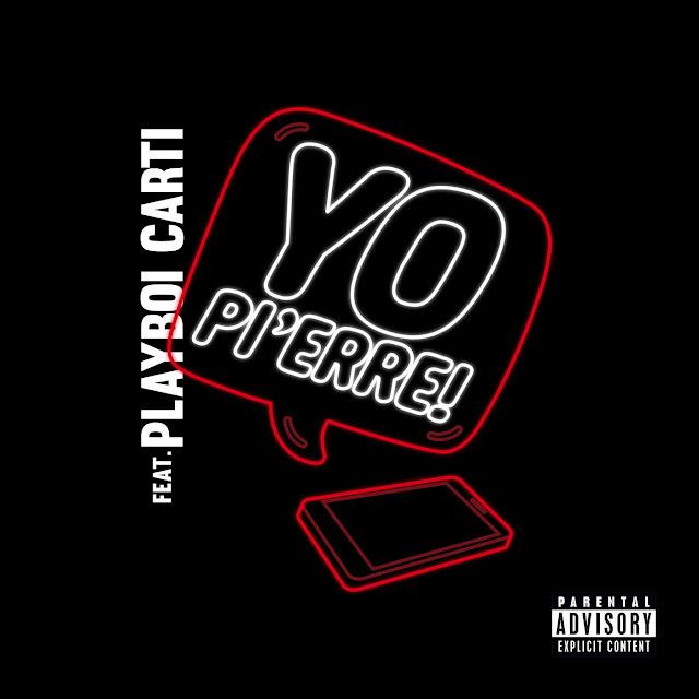 iLoveiTunesMusic.net Yo%2BPi%2527erre%2521%2B%2528feat.%2BPlayboi%2BCarti%2529%2B-%2BSingle Pi'Erre Bourne - Yo Pi'erre! (feat. Playboi Carti) - Single Hip-Hop/Rap New Music Pi'Erre Bourne Playboi Carti Single