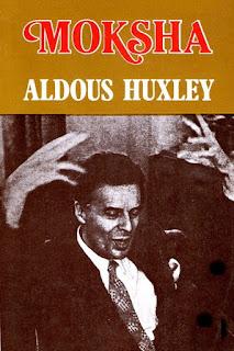 Aldous Huxley - Moksha