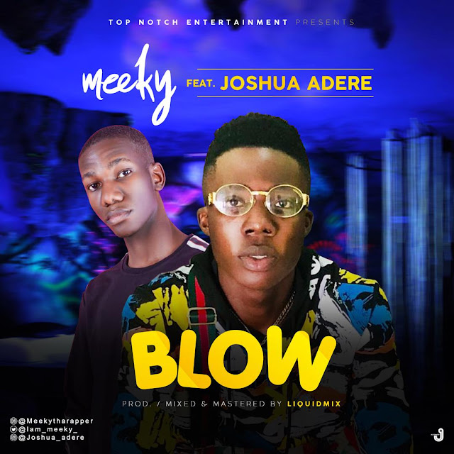 Meeky — Blow ft Joshua Adere (Prod by LiquidMix) - www.mp3made.com.ng