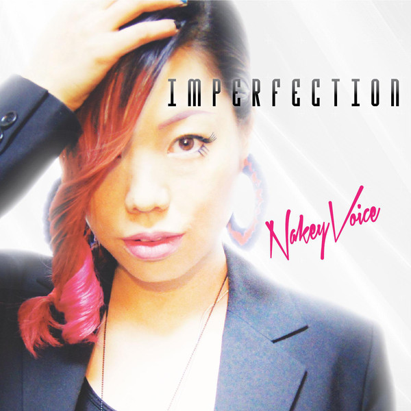 [Single] Nakey Voice – Imperfection (2016.04.17/MP3/RAR)