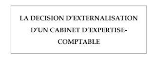 Mémoire :  La décision d'externalisation d'un cabinet d'expertise-comptable