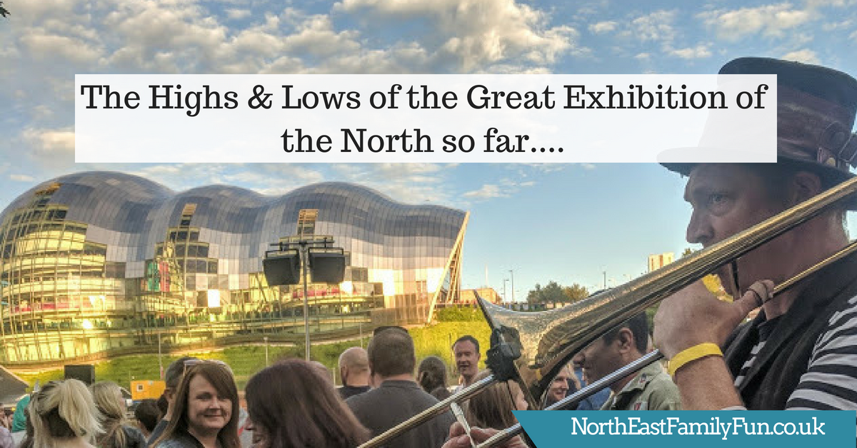 The Highs & Lows of the Great Exhibition of the North so far....