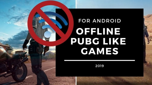 Best Offline Games Like PUBG for Android, Offline Games Like PUBG for Android, offline battleground games for Android, Offline Games Like PUBG MOBILE