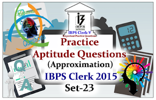 Practice Aptitude Questions (Approximation)
