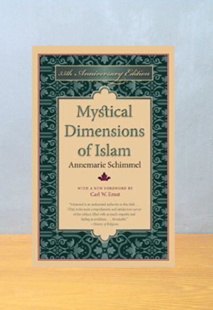 MYSTICAL DIMENSIONS OF ISLAM, Annemarie Schimmel