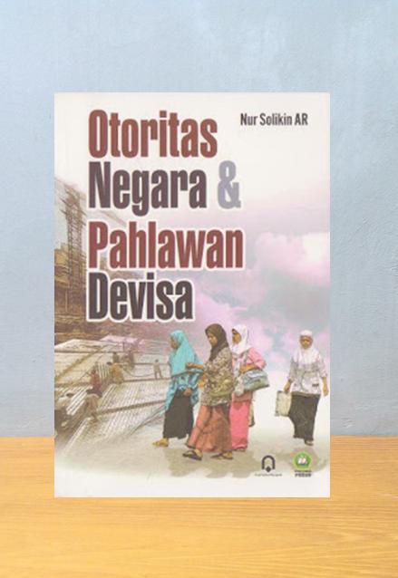 OTORITAS NEGARA & PAHLAWAN DEVISA, Nur Solikin AR