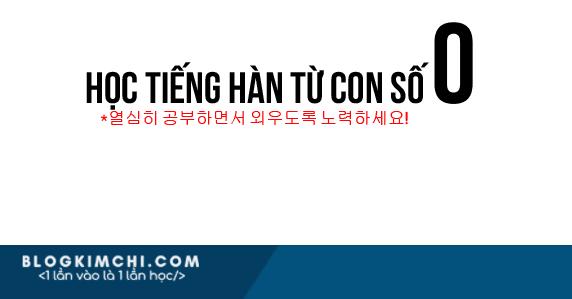 Lộ trình tự học tiếng Hàn từ số 0 - Zero