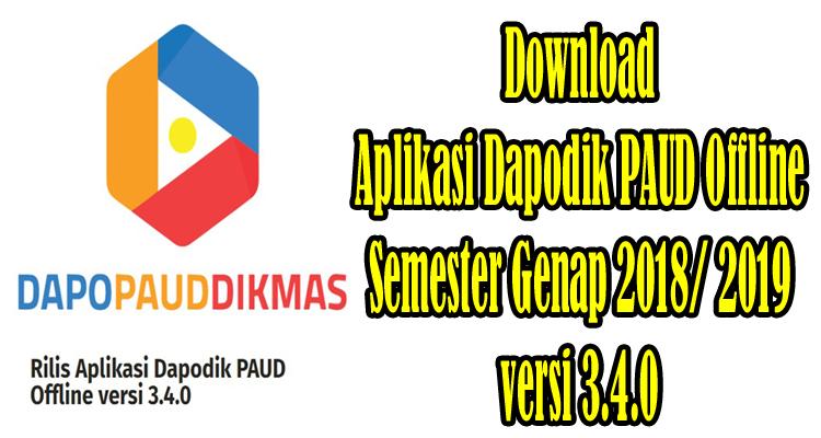 Download Aplikasi Dapodik PAUD Offline Semester Genap 2018/ 2019 Versi 3.4.0