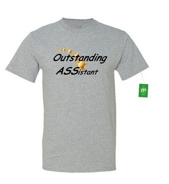 https://www.amazon.com/Minty-Tees-Outstanding-ASSistant-Athletic/dp/B01HFO14TE/ref=sr_1_44?m=A28YPGQTSO8TKV&s=merchant-items&ie=UTF8&qid=1469423605&sr=1-44&keywords=ass