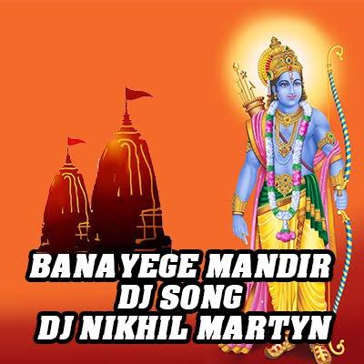 Banayege Mandir Dj Song Dj Nikhil Martyn