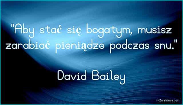 David Bailey, cytaty o zarabianiu pieniędzy.