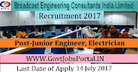 Broadcast Engineering Consultants India Limited Recruitment 2017 – Junior Engineer, Electrician