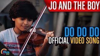 Jo And The Boy __ Do Do Do ft. Manju Warrier, Master Sanoop __ Official Video Song