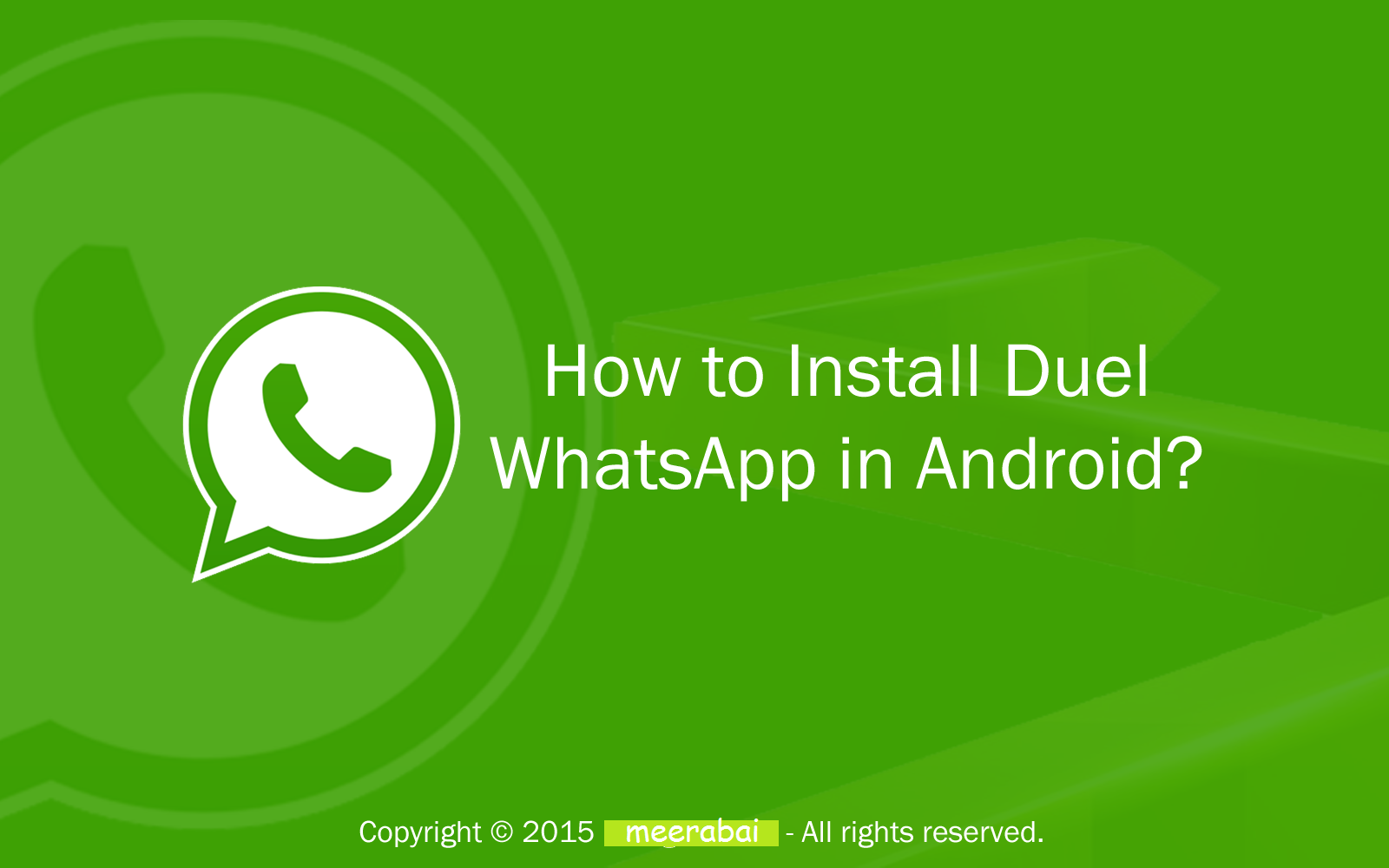 How to Install Duel WhatsApp using WhatsMapp in Android ? | Meerabai