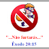 """""""Não furtaras"""" - Os dez mandamentos"""