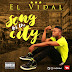 El Vidal - Song For The City