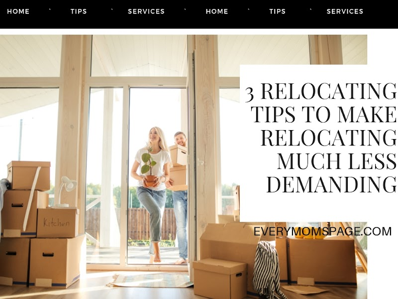 3 Relocating Tips to Make Relocating Much Less Demanding