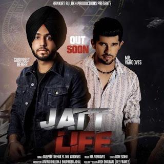 Jatt Life Song Lyrics – Gurpreet Hehar Song