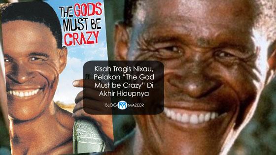 """Kisah Tragis Nixau, Pelakon """"The God Must be Crazy"""" Di Akhir Hidupnya"""