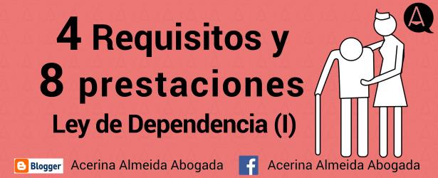 Requisitos necesarios para obtener los beneficios de la Ley de Dependencia.
