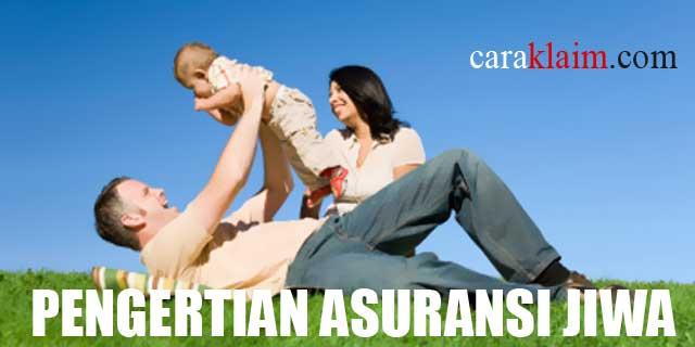Pengertian Asuransi Jiwa manfaat dan jenis