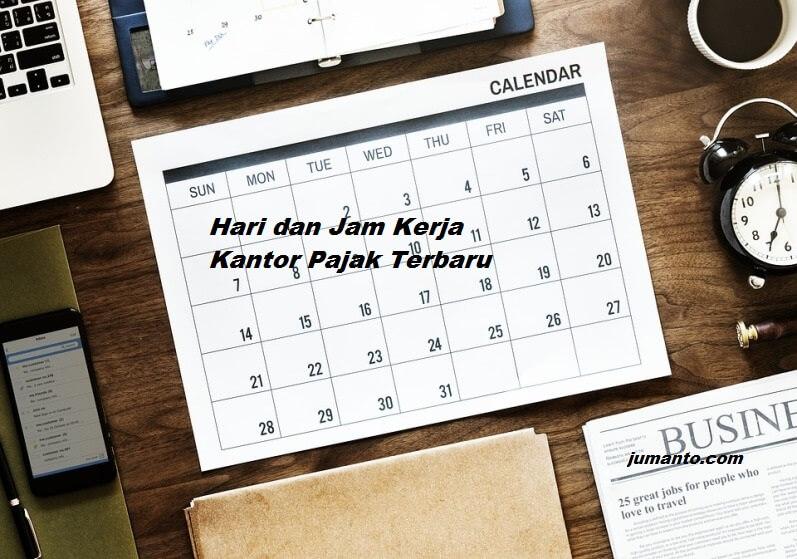 Hari & Jam Kerja Kantor Pajak 2019, Apakah Buka Hari Sabtu Juga