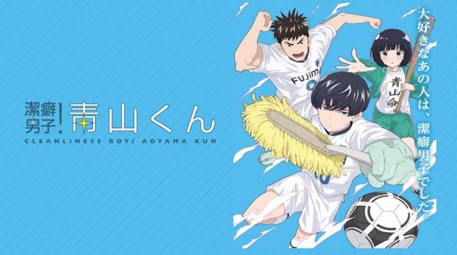 Anime dengan Karakter Utama Cool Keppeki Danshi! Aoyama-kun