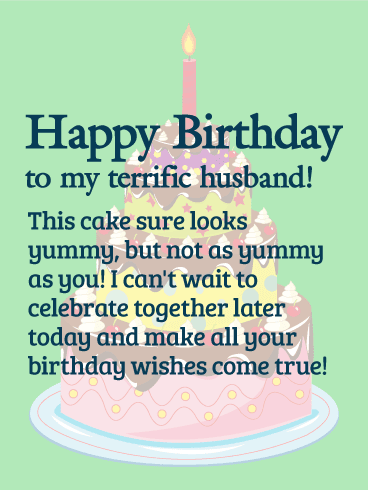 Send this To my Terrific Husband! Happy Birthday Wishes Card
