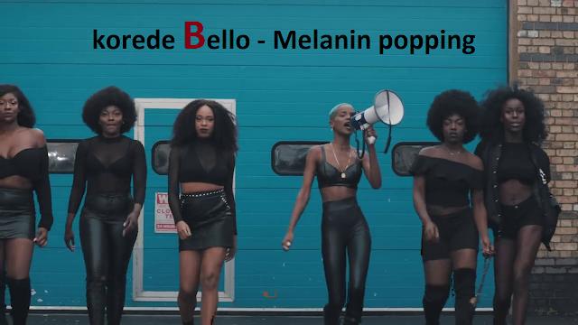 melanin popping ft korede bello