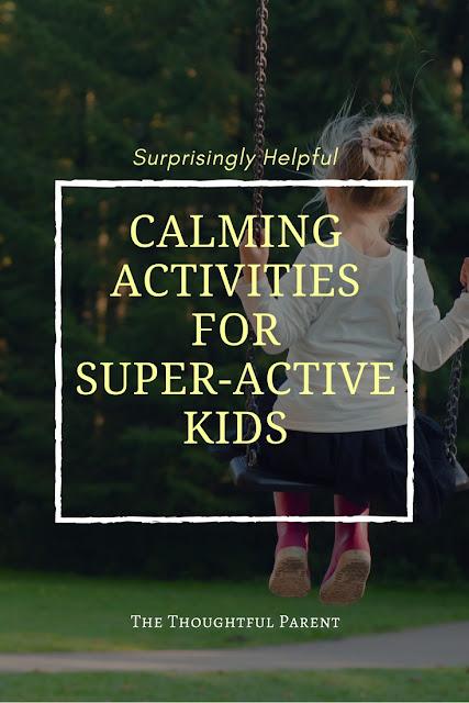 Surprisingly Helpful Calming Activities for Super-Active Kids