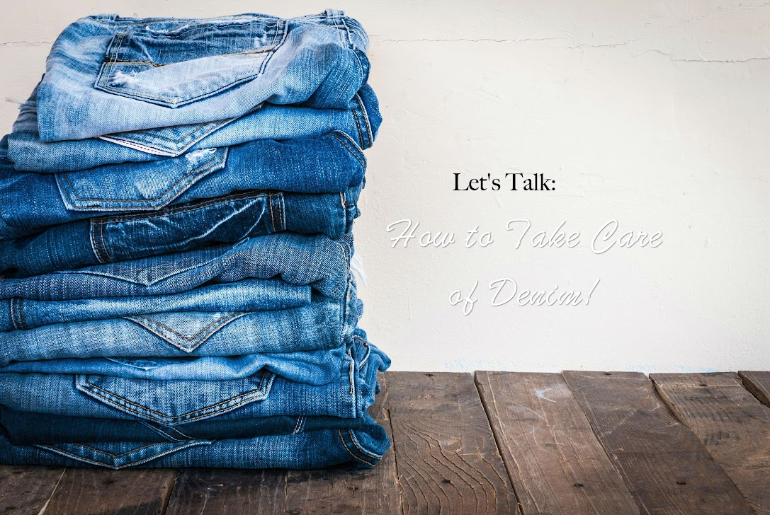 Let's Talk: How to Take Care of Denim