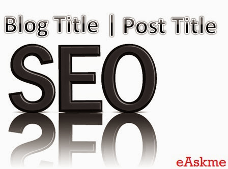 How to optimize post title for readers and search engine : eAskme