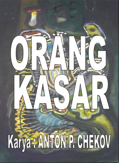 Naskah Drama Orang Kasar Anton P Chekov