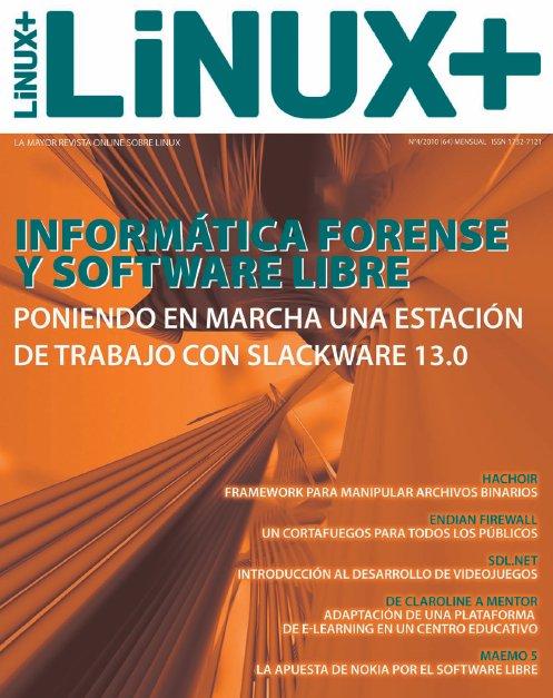 Linux+ Nro. 64 – Informática Forense y Software Libre, Abril 2010