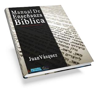 Manual de Enseñanza Biblica de Juan Vasquez