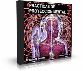 Practicas de Proyección Mental: Realiza proyecciones mentales guiadas y descubre un mundo increíble de clarividencia – Dr. Roberto Bonomi [Audio CD]